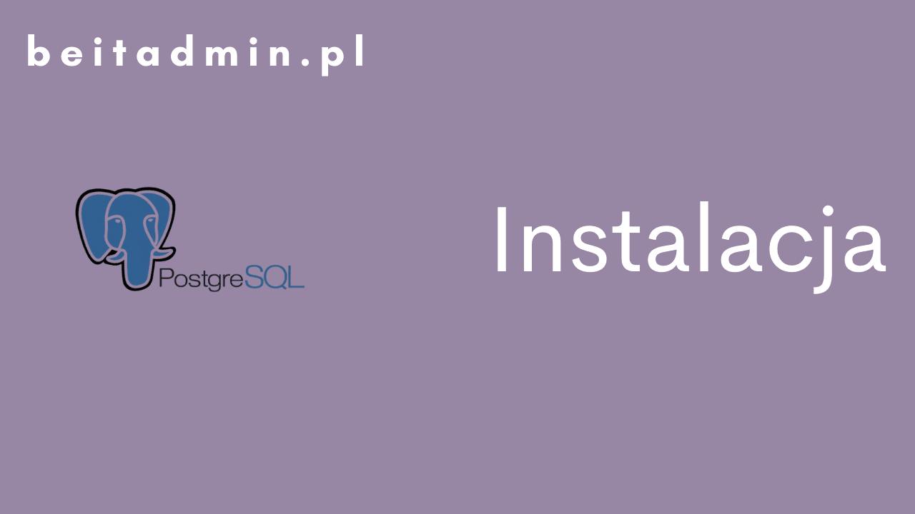 PostgreSQL Instalacja