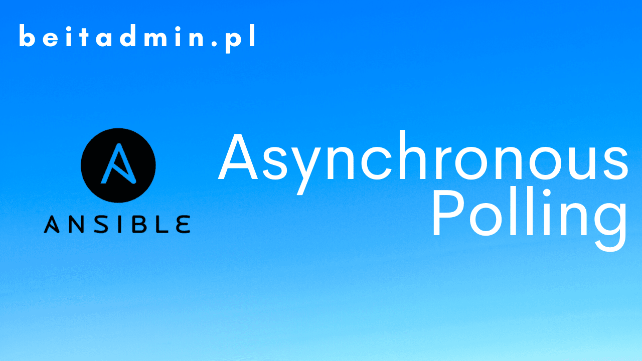 Ansible Asynchronous Polling