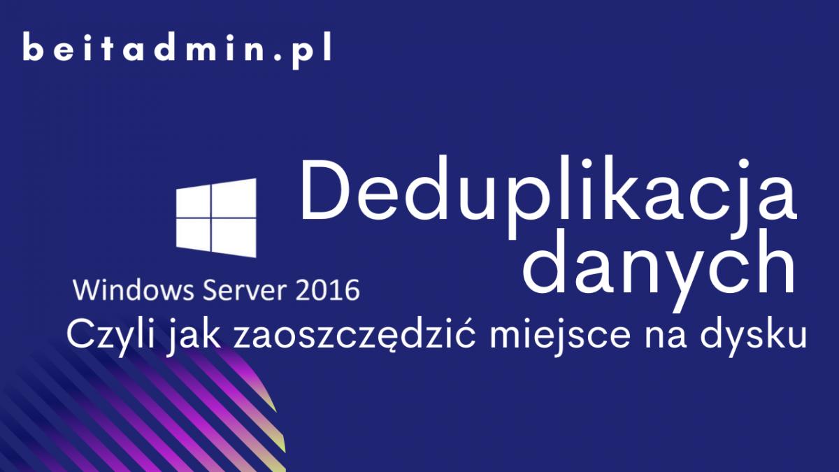 Deduplikacja danych Windows Server 2016