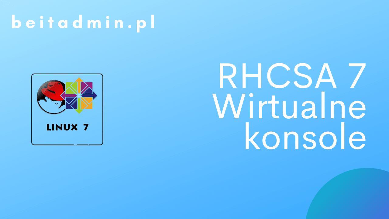 RH Centos Wirtualne konsole