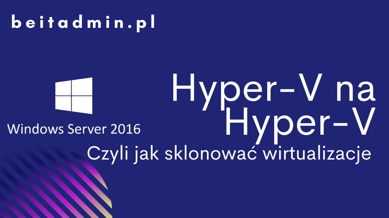 Windows Server 2016 Hyper-V