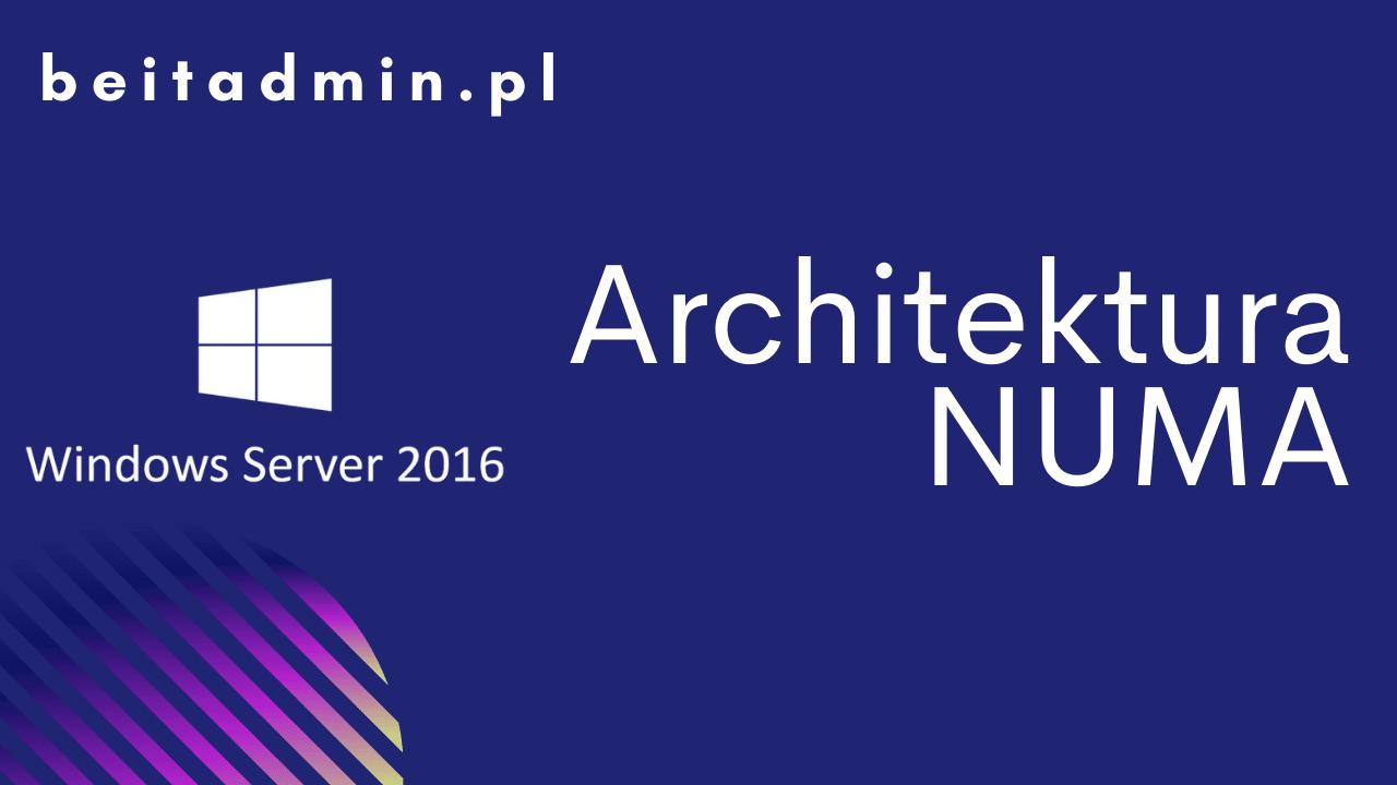 Windows Server 2016 Numa