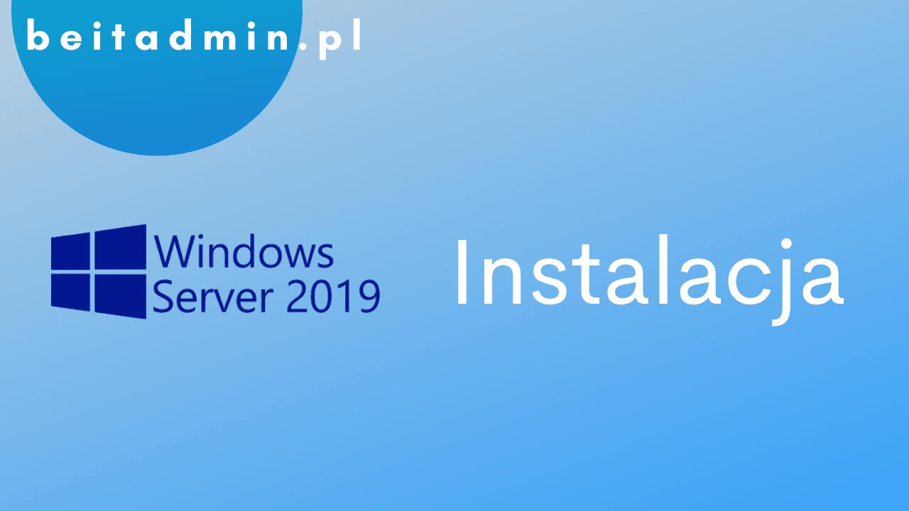 Windows Server 2019 Instalacja