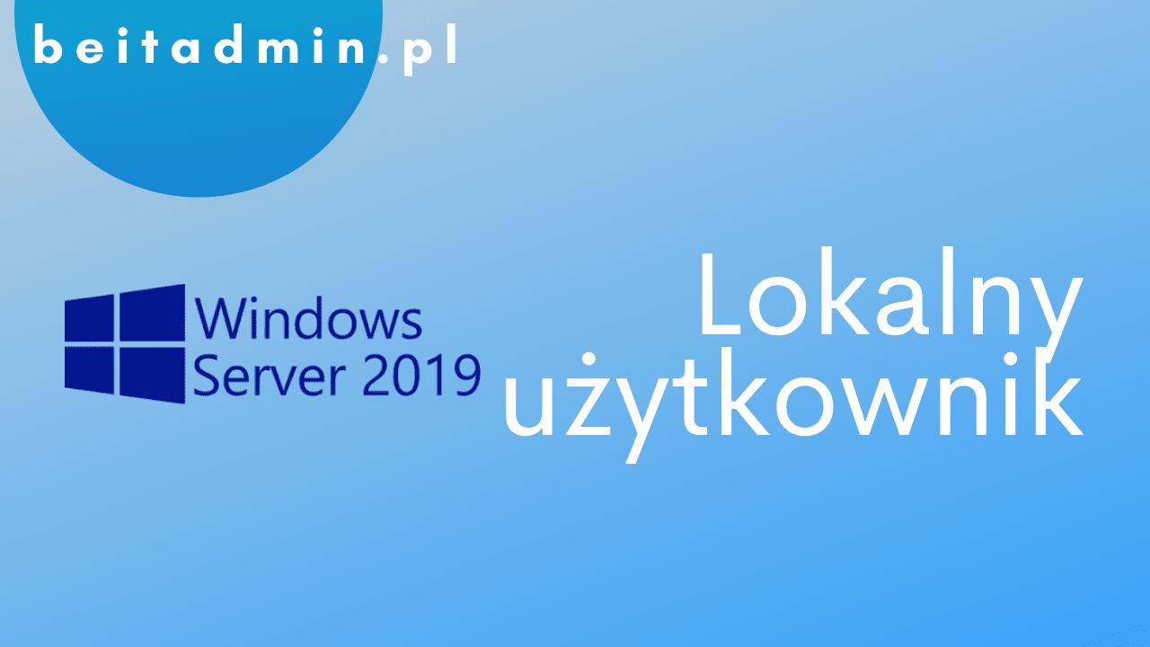 Windows Server 2019 Lokalny user