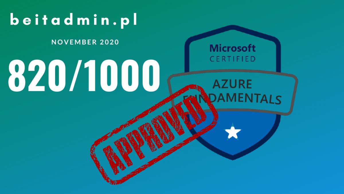 Microsoft Azure AZ-900 zdany, 820/1000 punktów.
