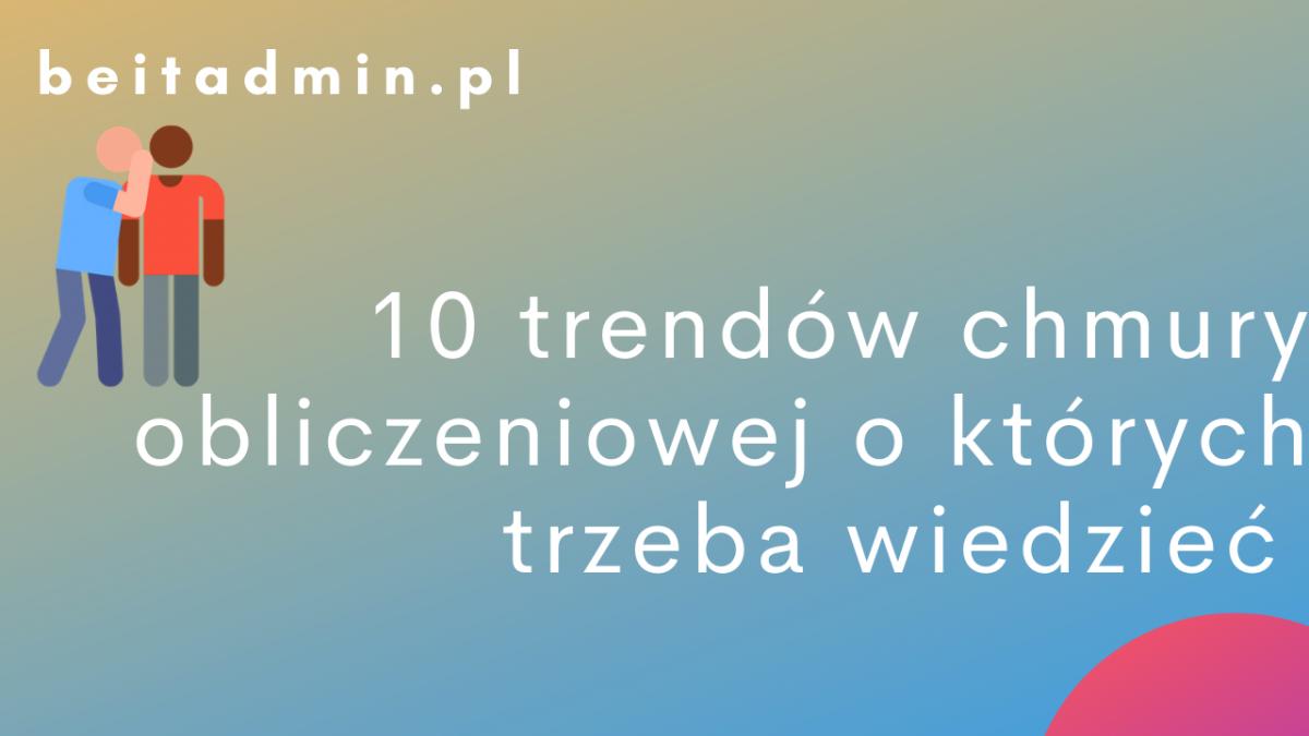 10 trendów chmury