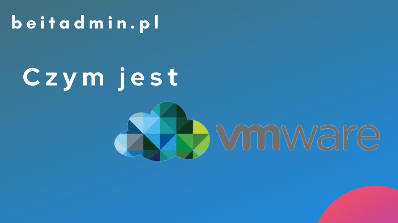 Czym jest VMware?