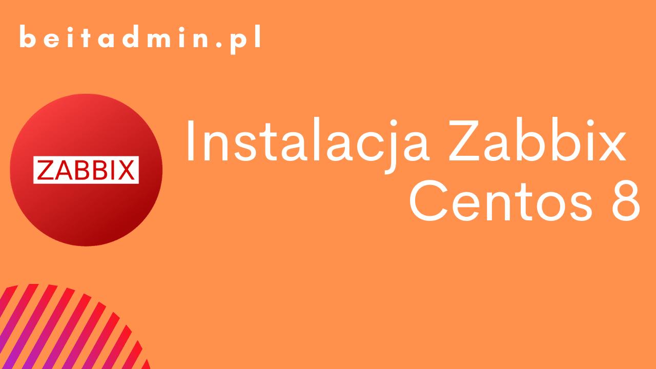 Zabbix Instalacja Zabbix Centos 8