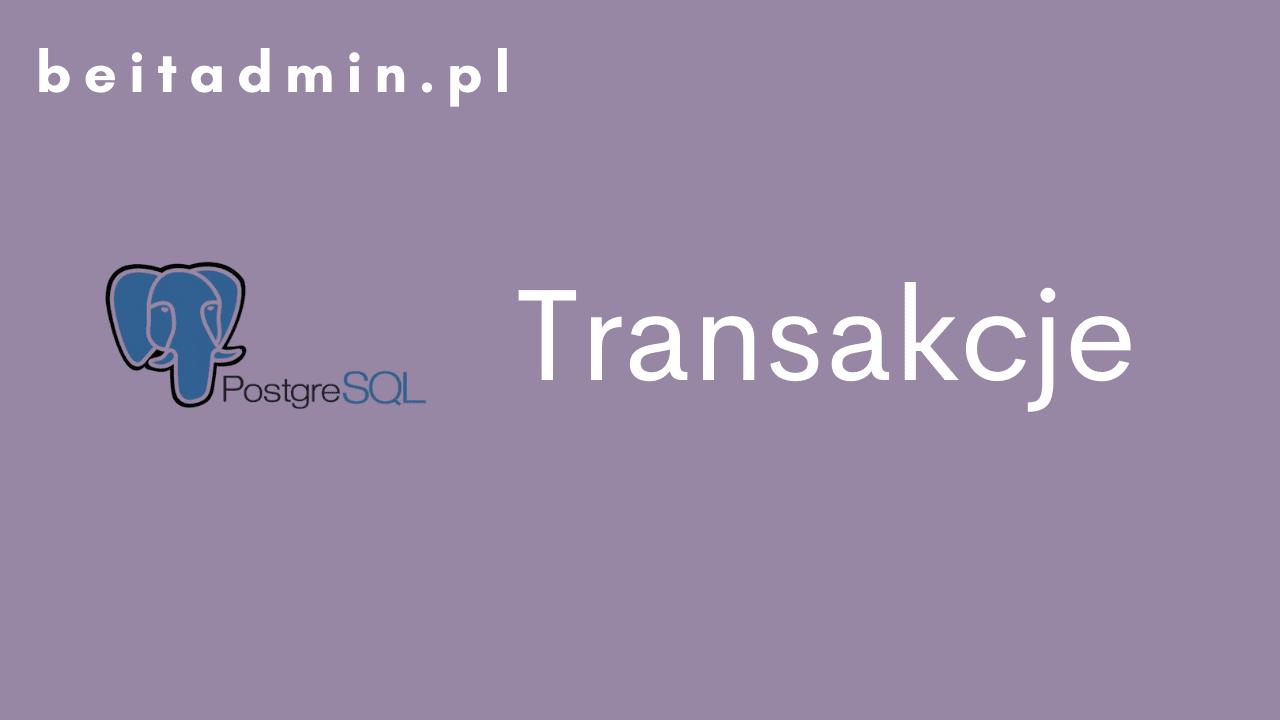 PostgreSQL Transakcje
