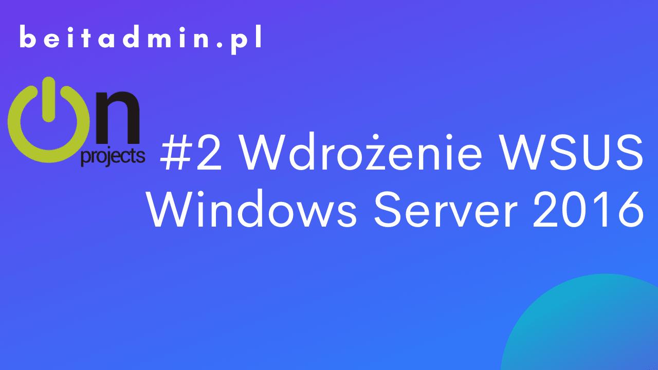WSUS instalacja Windows Server 2016