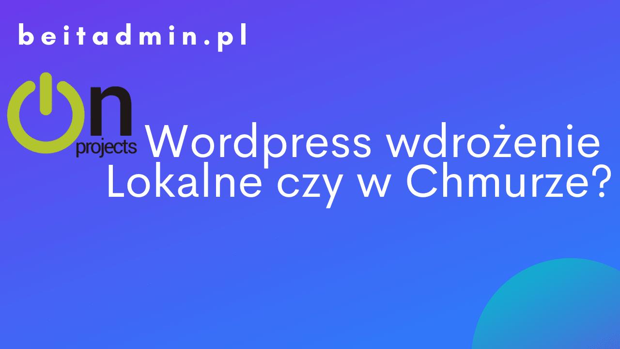 Wordpress - wdrożenie lokalne Windows Server 2016 vs. Microsoft Azure