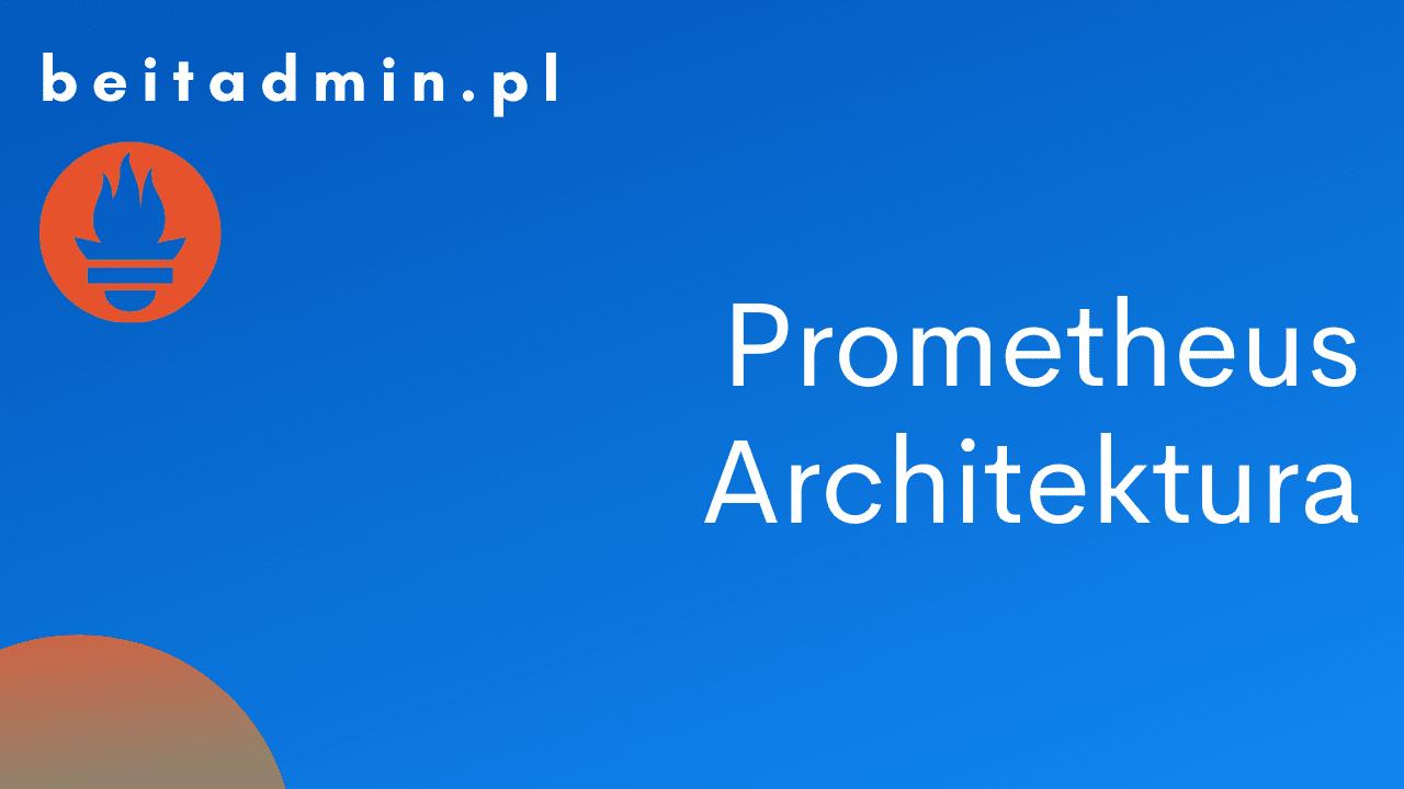 Prometheus Architektura