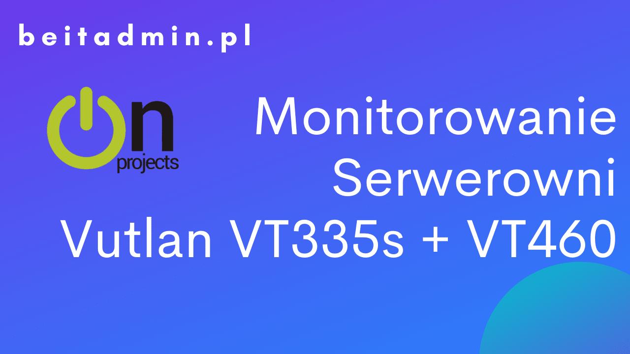 Monitorowanie serwerowni Vutlan