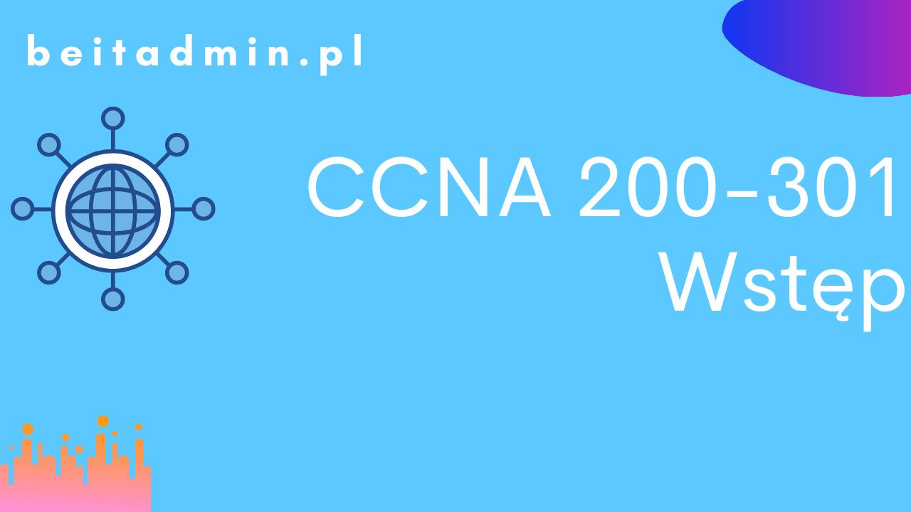 Cisco CCNA 200-301 Wstęp